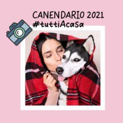 Concorso fotografico #tuttiAcasa: CANENDARIO 2021